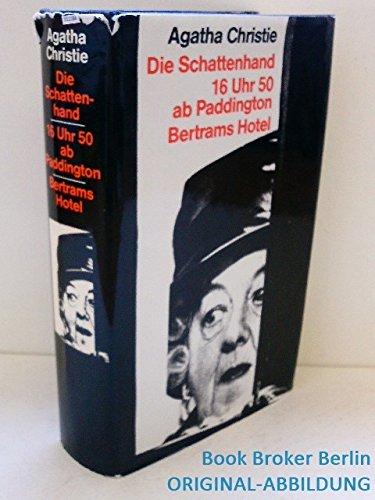 Die Schattenhand - 16 Uhr 50 ab Paddington - Bertrams Hotel - 3 Romane