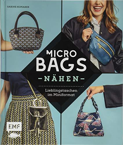 Micro-Bags nähen: Lieblingstaschen im Miniformat – Mit Schnittmusterbogen