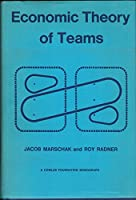 Economic Theory of Teams (Cowles Foundation Mon)