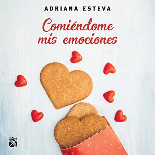 Comiéndome mis emociones Audiobook By Adriana Esteva cover art
