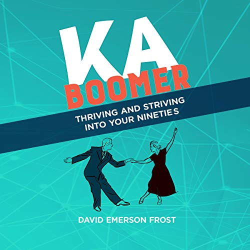 KaBoomer: Thriving and Striving into Your 90s  By  cover art