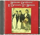 (libro + Cd) Bizkaiko Dultzaina - La Dulzaina En Bizkaia...