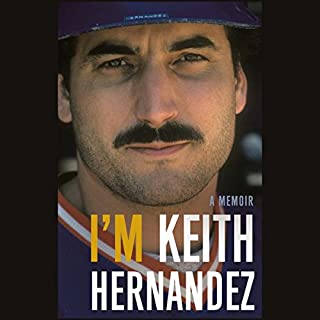 I'm Keith Hernandez     A Memoir              By:                                                                                                                                 Keith Hernandez                               Narrated by:                                                                                                                                 Keith Hernandez                      Length: 9 hrs and 46 mins     172 ratings     Overall 4.5
