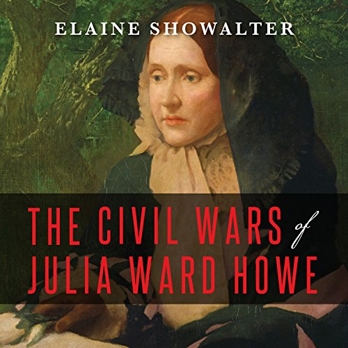 The Civil Wars of Julia Ward Howe audiobook cover art
