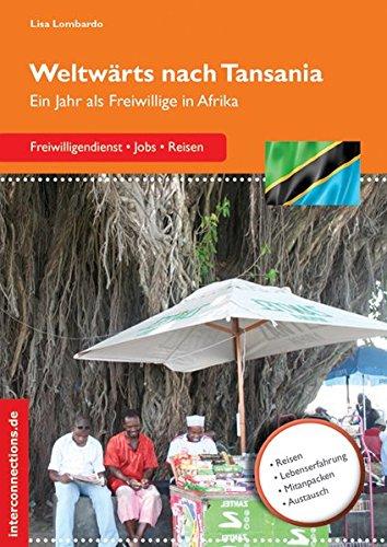 Weltwärts nach Tansania: Ein Jahr als Freiwillige in Afrika (Jobs, Praktika, Studium)