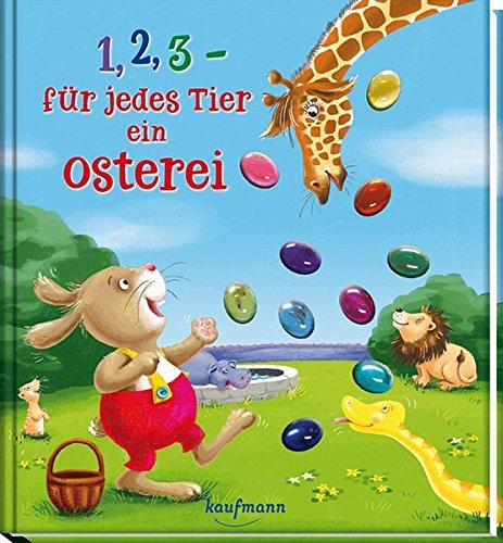 1, 2, 3 – für jedes Tier ein Osterei: Funkel-Bilderbuch mit Glitzersteinen (Bilderbuch mit integriertem Extra - Ein Osterbuch: Kinderbücher ab 3 Jahre)