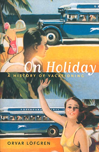 On Holiday: A History of Vacationing [Lingua Inglese]: 6