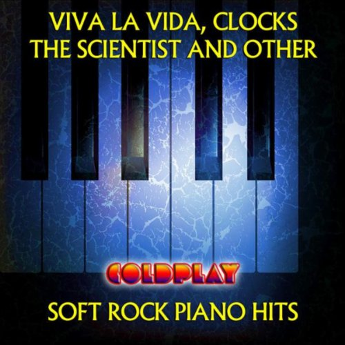 Viva La Vida, Clocks, The Scientist And Other Coldplay Soft Rock Piano Hits
