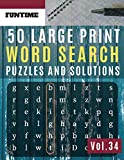 50 Large Print Word Search Puzzles and Solutions: FunTime Activity Book for Adults and Junior Full Page Find Seek and Circle Word Searches to ... 34 (Word find puzzle books for adults)