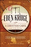 Eben Kruge: How A Christmas Carol Came to be Written