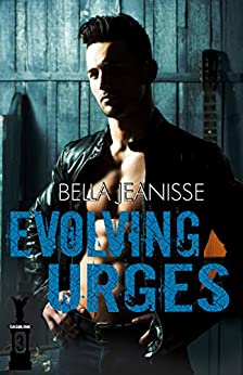 Evolving Urges (Gasoline Book 3) by [Bella Jeanisse]