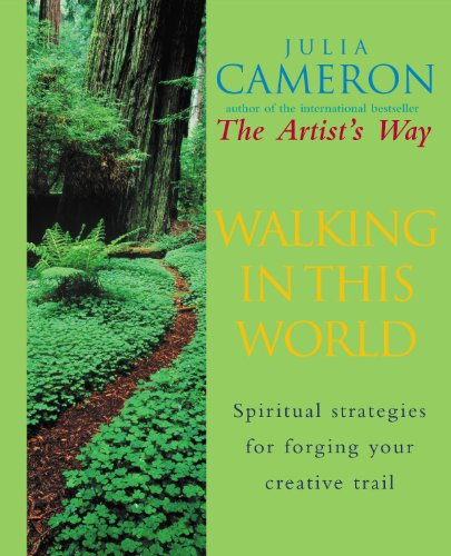 Walking In This World: Spiritual strategies for forging your creative trail (English Edition)