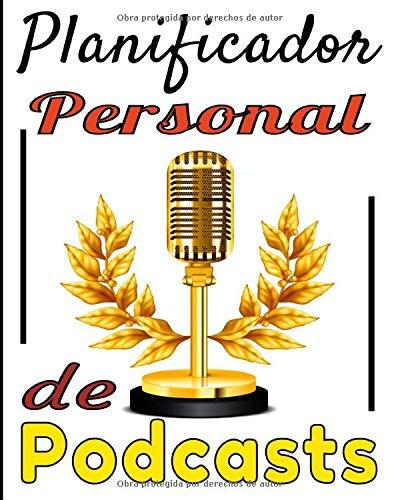 Planificador personal de podcasts: Tablero para planificar el contenido de su podcast. Organiza hojas de trabajo, entrevistas, programas y más. ... comunidad que te escuche. 8X10. 121 páginas