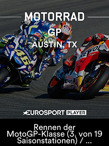 Motorrad: MotoGP 2018 - Großer Preis der USA in Austin, TX - Rennen der MotoGP-Klasse (3. von 19 Saisonstationen) / Übertragung vom Circuit of the Americas