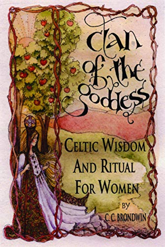 Clan of the Goddess: Celtic Widom and Ritual for Women