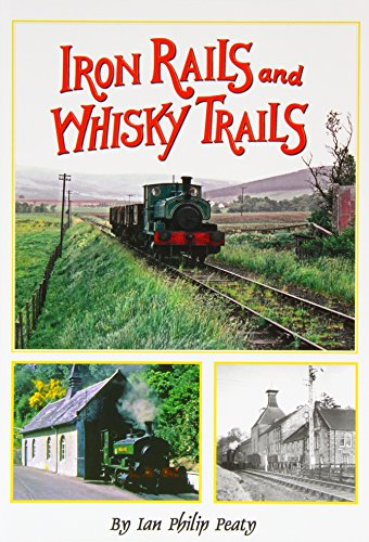 Iron Rails and Whisky Trails