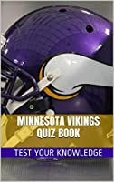 Minnesota Vikings Quiz Book - 50 Fun & Fact Filled Questions About NFL Football Team Minnesota Vikings