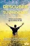 Descubre tu Phoenix en el Juego de la Vida: Activa tu autenticidad y sigue las misiones de vida