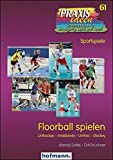 Floorball spielen: Unihockey - Innebandy - Unihoc - Stockey