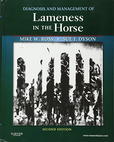 Diagnosis and Management of Lameness in the Horse, 2e by Michael W. Ross DVM DACVS Sue J. Dyson MA VetMB PhD DEO FRCVS(2010-11-25)