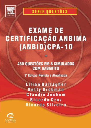 Exame de Certificação ANBIMA (ANBID) CPA-10. 480 Questões em 6 Simulados com Gabarito