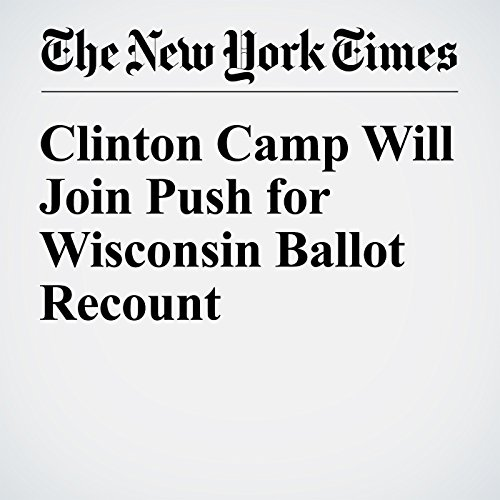 Clinton Camp Will Join Push for Wisconsin Ballot Recount cover art
