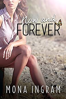 Now and Forever (The Forever Series Book 3) by [Mona Ingram]