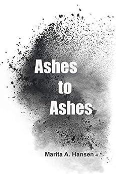 Ashes to Ashes (English Edition) van [Marita A. Hansen, John Hudspith]