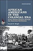 African Americans in the Colonial Era: From African Origins through the American Revolution (The American History Series)