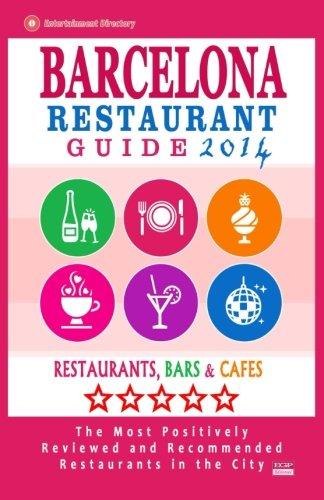 Barcelona Restaurant Guide 2014: Best Rated Restaurants in Barcelona - 500 restaurants, bars and cafés recommended for visitors.