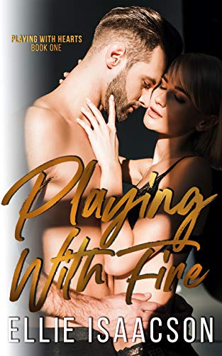 Playing with Fire (Playing with Hearts Book 1) by [Ellie Isaacson]