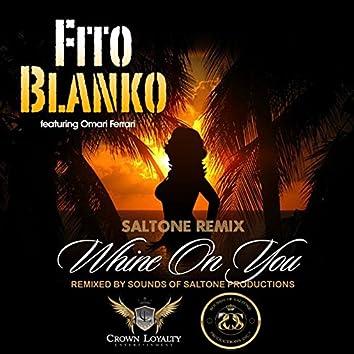 Whine on You - (Saltone Remix) [feat. Omari Ferrari]