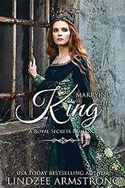 Marrying the King: an amnesia time travel romance (Royal Secrets)