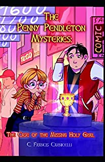 The Penny Pendleton Mysteries: The Case of the Missing Holy Grail