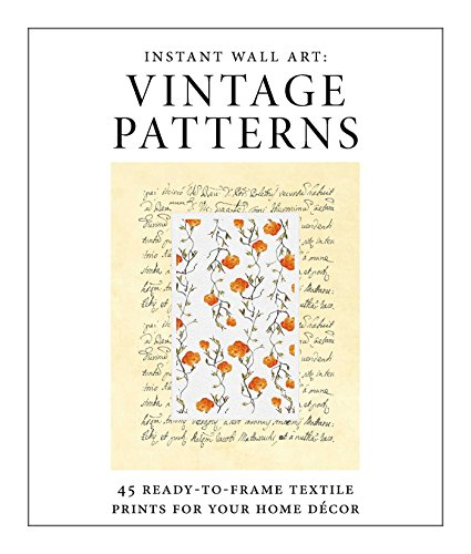 INSTANT WALL ART - VINTAGE PAT: 45 Ready-To-Frame Textile Prints for Your Home Décor