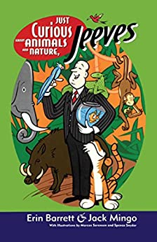 Just Curious About Animals and Nature, Jeeves (Ask Jeeves Book 2) by [Erin Barrett, Jack Mingo]