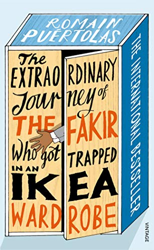 The Extraordinary Journey of the Fakir who got Trapped in an Ikea Wardrobe: Romain Puertolas