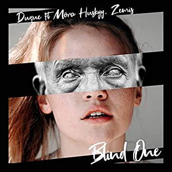 Blind One (feat. Mora Huskyy & Zemis)
