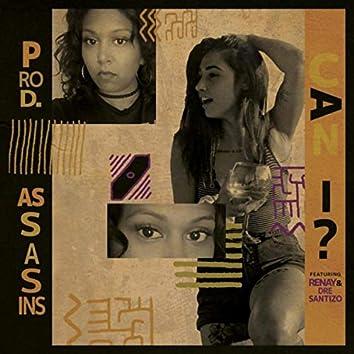 Can I (feat. Dre Santizo & Renay)