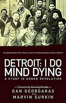 Detroit  I Do Mind Dying  A Study in Urban Revolution