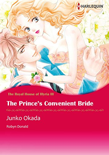The Prince's Convenient Bride: Harlequin comics (The Royal House of Illyria Book 3) (English Edition)
