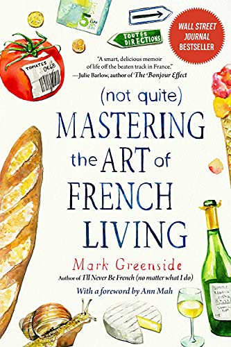 Compare Textbook Prices for Not Quite Mastering the Art of French Living  ISBN 9781510765474 by Greenside, Mark,Mah, Ann