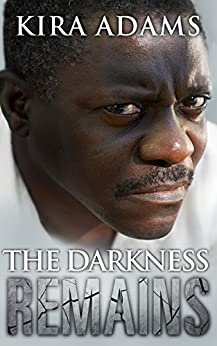 The Darkness Remains: Darkness Falls Series, Book Three by [Kira Adams, Joanne LaRe Thompson]