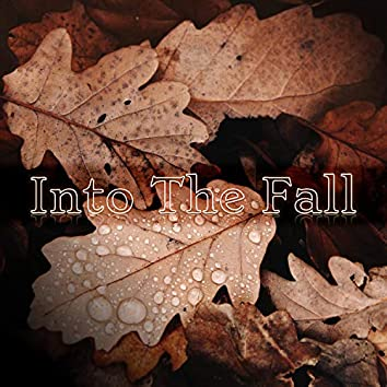 Into the Fall