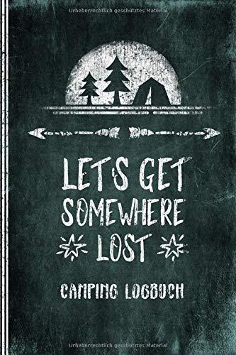 Camping Logbuch: Zelten / Zeltlager Reisetagebuch Für Zelter - Zelt Camper Reise Tagebuch - Wohnmobil, Wohnwagen Journal - Caravan Reisemobil Notizbuch