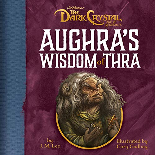 Aughra's Wisdom Of Thra: Jim Henson's The Dark Crystal: Age of Resistance