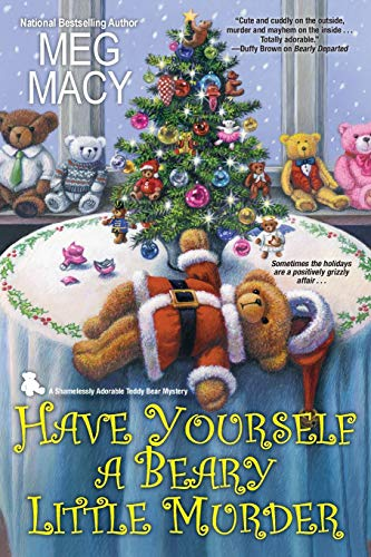 Have Yourself a Beary Little Murder (A Teddy Bear Mystery, Band 3)