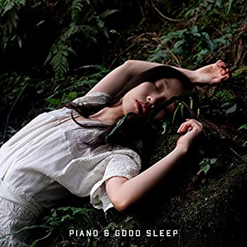 Piano & Good Sleep: 2019 New Age Ambient Music with Piano Melodies for Good Sleep, Help You to Cure Insomnia, Stress Relief, Rest & Relax