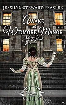 Awake at Widmore Manor (Once Upon a Regency Book 5) by [Jessilyn Stewart Peaslee]
