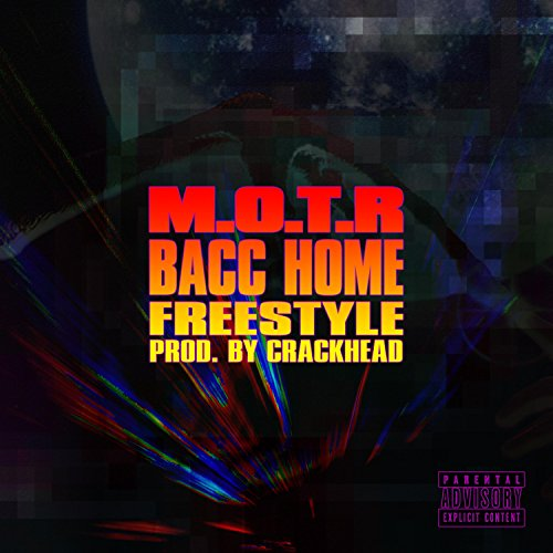 Bacc Home Freestyle [Explicit]
